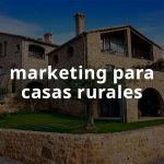 Marketing para alojamientos y casas rurales